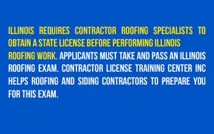 Illinois Roofing License - We'll prep you to pass the IL Roofing exam. Sign up for our Roofing Contractors exam preparation course.
