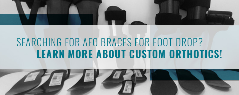 Searching for AFO Braces for Foot Drop