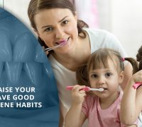 How To Raise your kids to have good oral hygiene habits