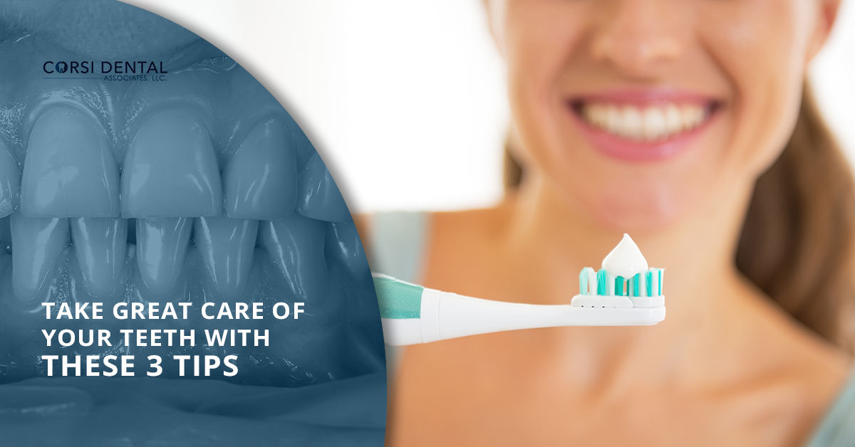 Take Great Care of Your Teeth With These 3 Tips