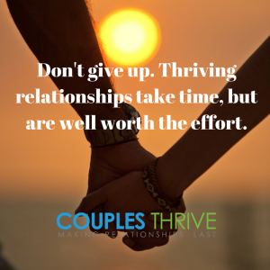 Dont-give-up.-Thriving-relationships-take-time-but-are-well-worth-the-effort.