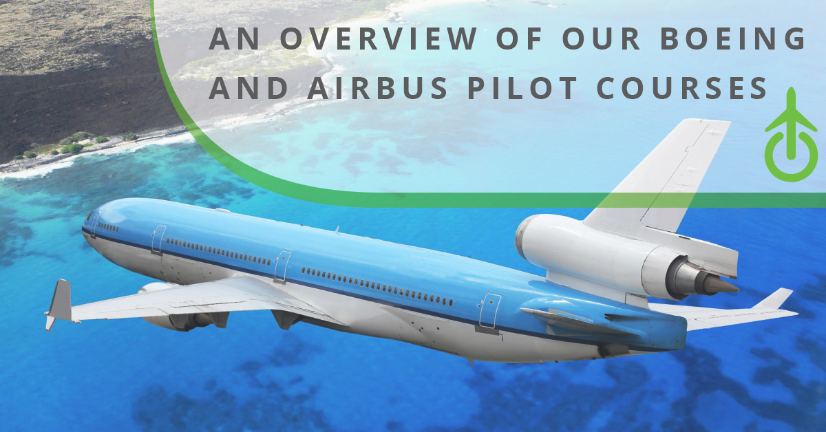 Online Aviation Courses: An Overview of Our Boeing and Airbus Pilot