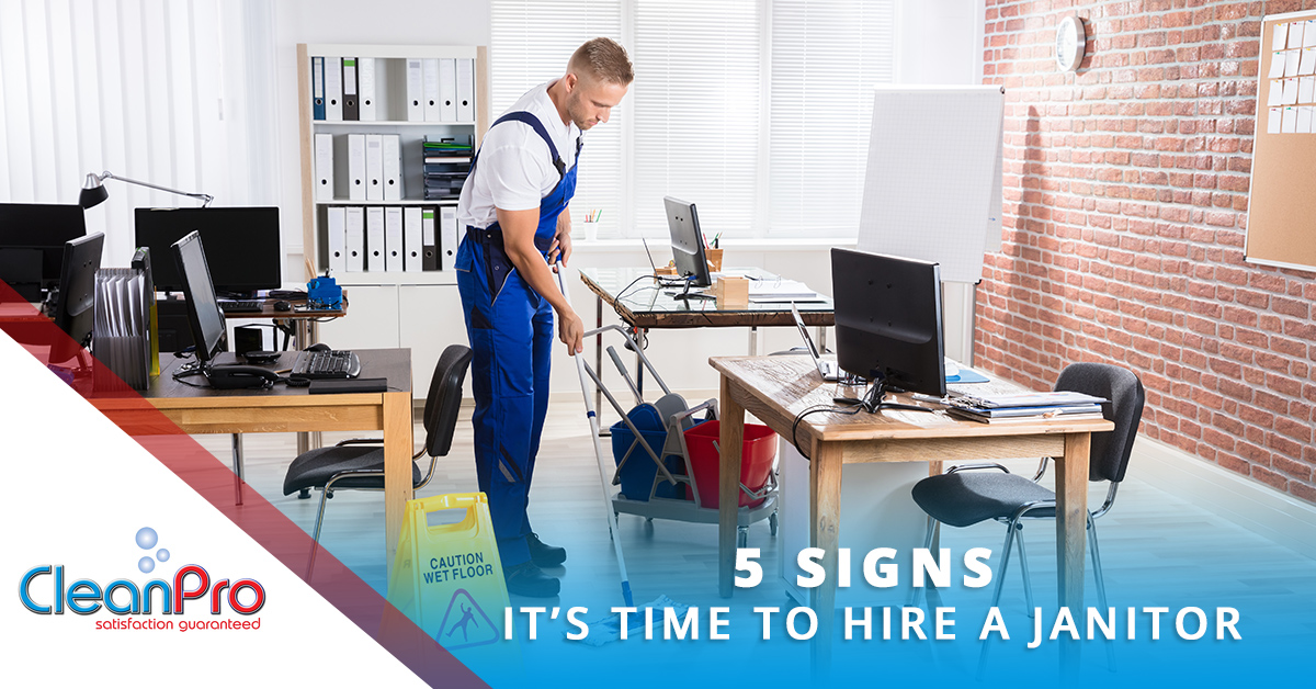 5 Signs It's Time to Hire a Janitor