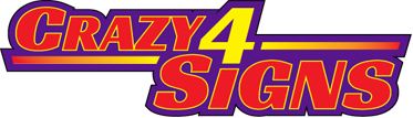 Crazy 4 Signs, LLC.