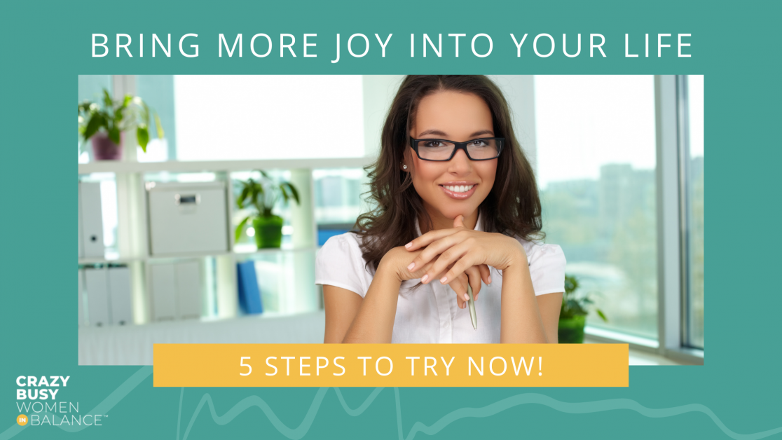 how to live with joy - crazy busy women