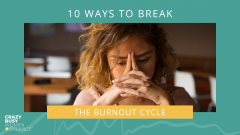 stop the cycle of burnout - crazy busy women in balance