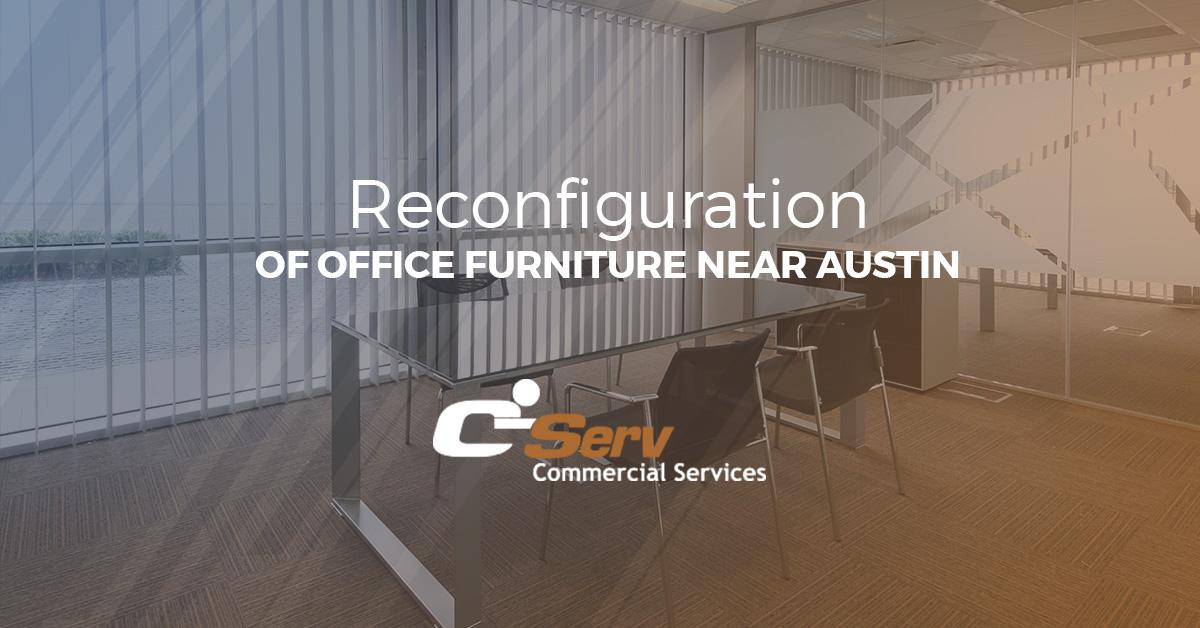 Office Furniture Installation Austin: Reconfiguration Of