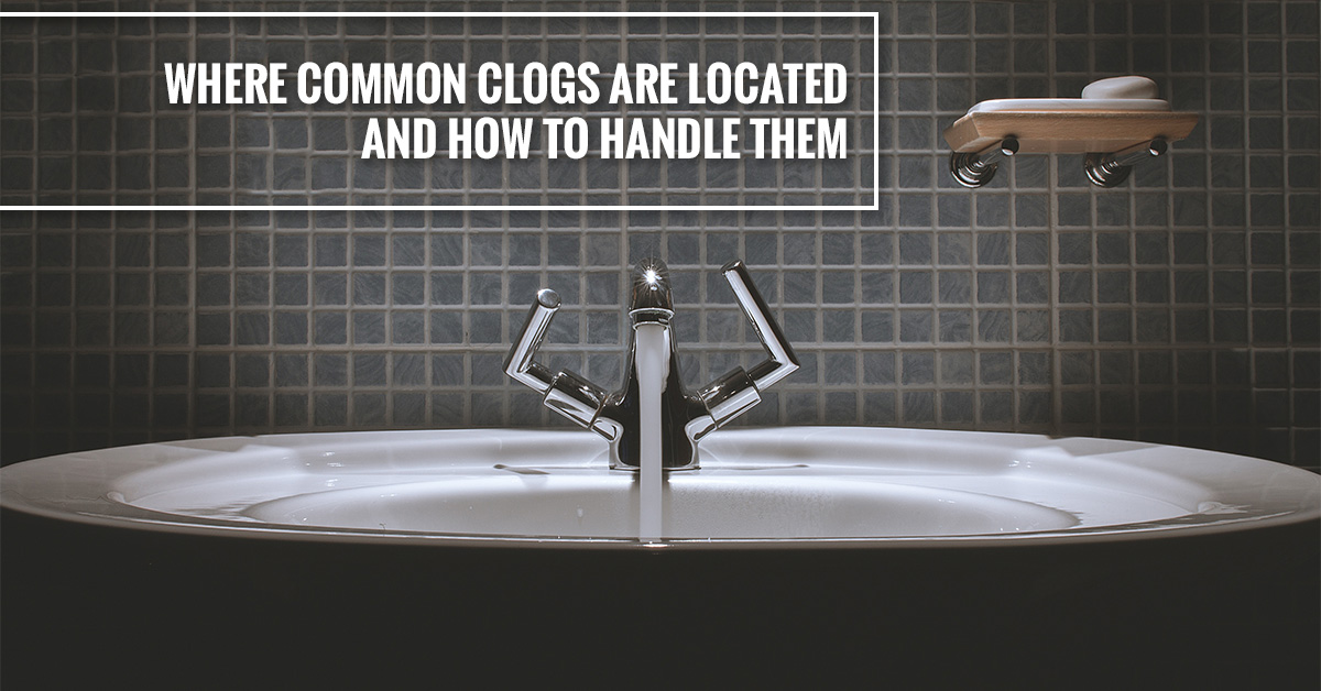 Where Common Clogs are Located and How to Handle Them