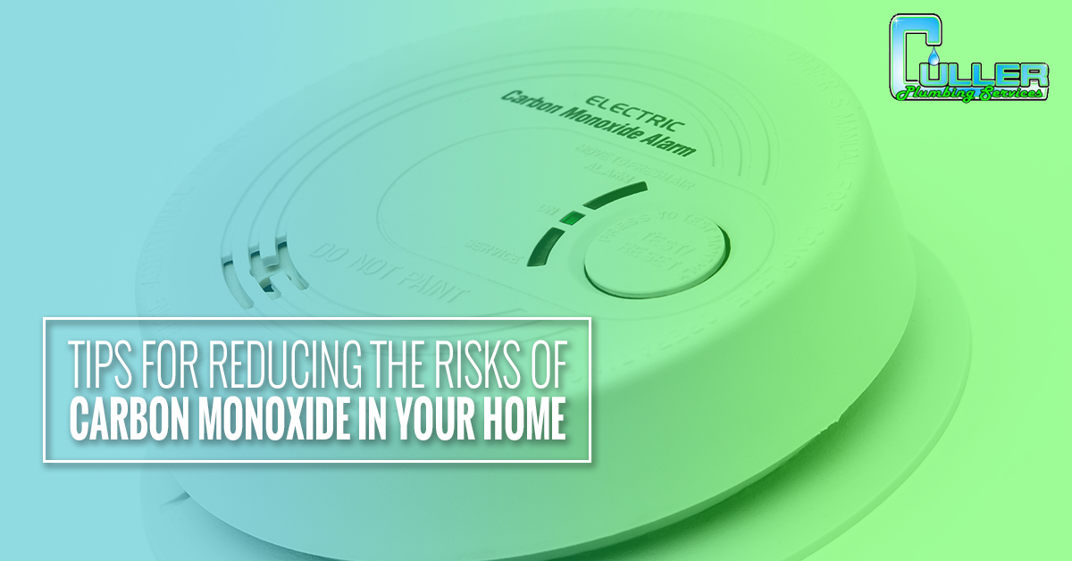 Tips For Reducing The Risks Of Carbon Monoxide In Your Home