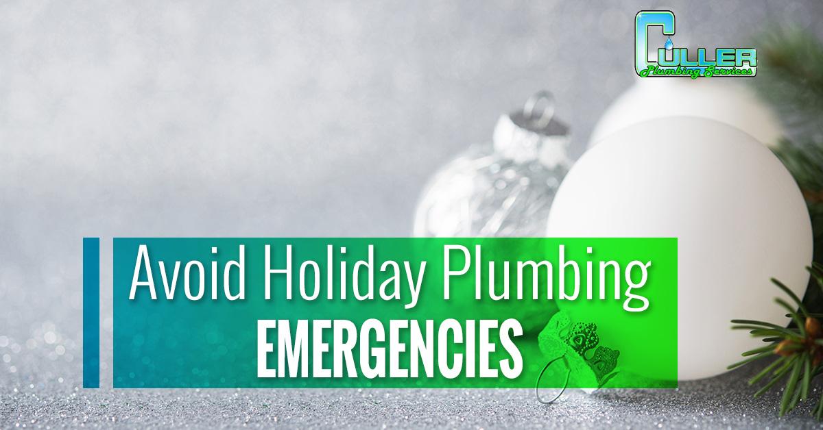 Avoid Holiday Plumbing Emergencies