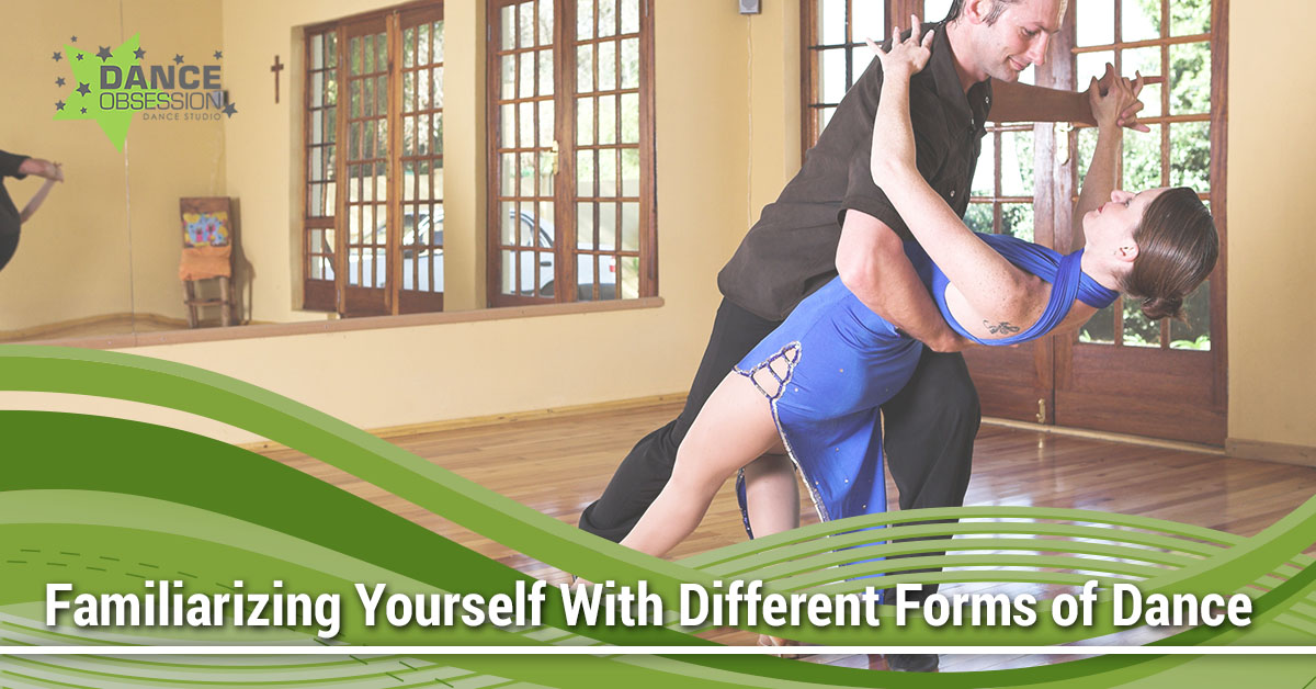 Familiarizing Yourself With Forms of Dance