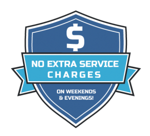 NO EXTRA SERVICE CHARGES ON WEEKENDS & EVENINGS!