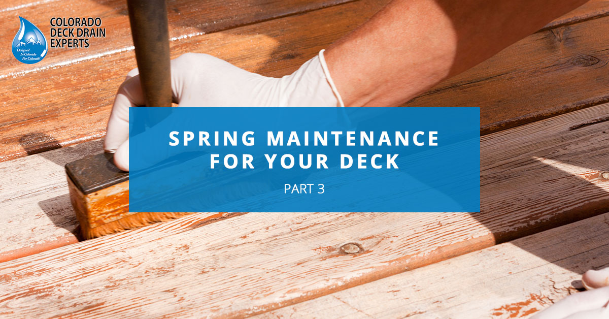 Deck Drainage Systems Thornton: Spring Maintenance For