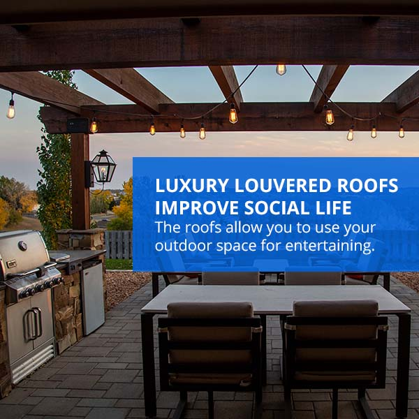 Luxury Louvered Roofs Improve Social Life