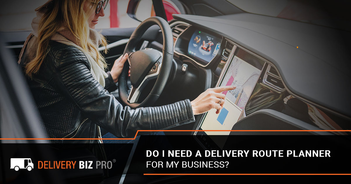 Do I Need A Delivery Route Planner For My Business