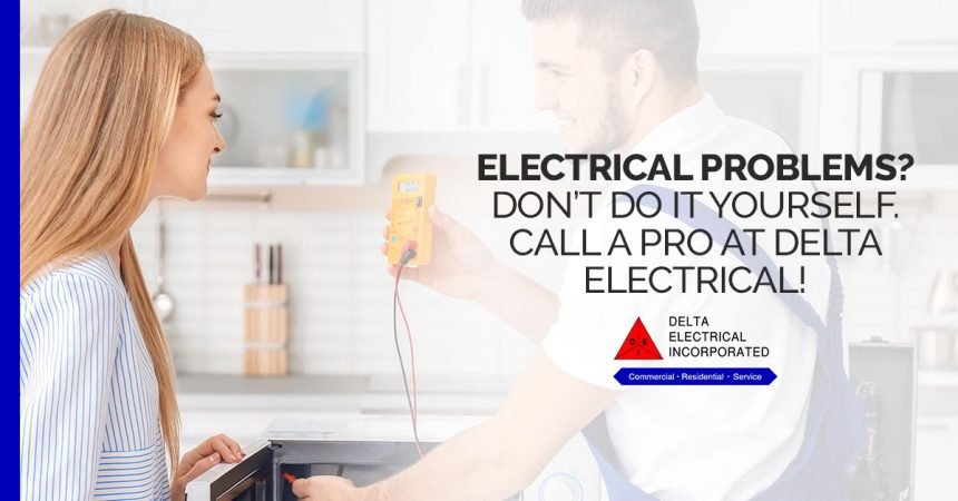 Electrical Technician: Call a Pro at Delta Electrical and We\'ll Help