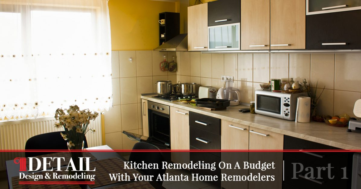 Cabinet Refacing Atlanta Tips For Kitchen Remodels On A Budget - Home remodeling atlanta