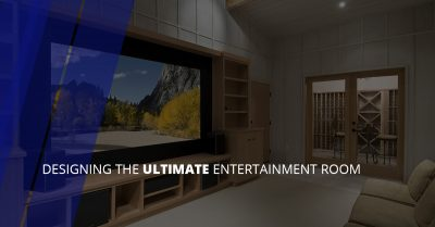 Designing the Ultimate Entertainment Room