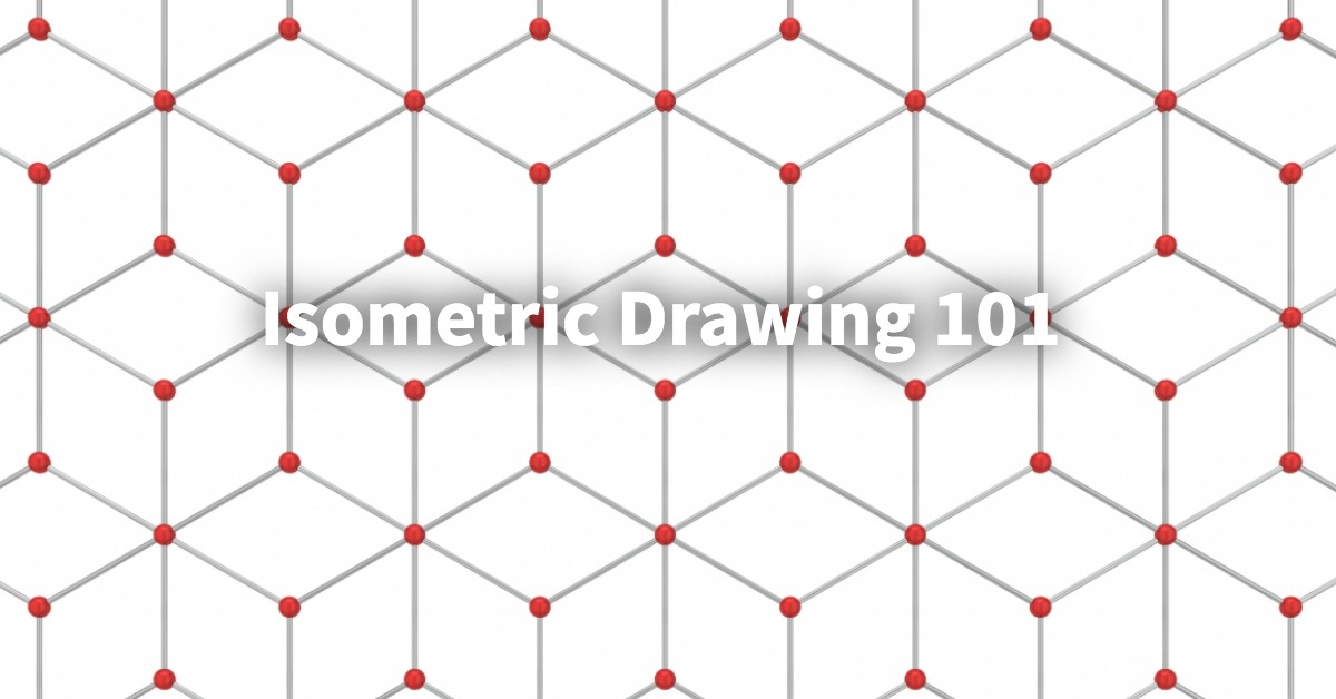 Isometric Drawing 101