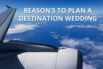Why a destination wedding is right for you