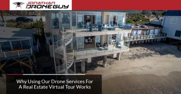 Why Using Our Drone Services For A Real Estate Virtual Tour Works
