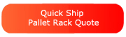 Pallet Rack System Quick Quote button