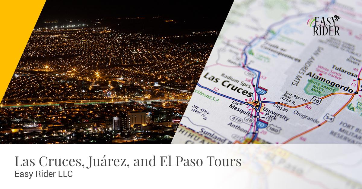 Las Cruces, Juárez, and El Paso Tours - Easy Rider LLC