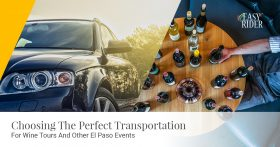 Choosing The Perfect Transportation For Wine Tours And Other El Paso Events