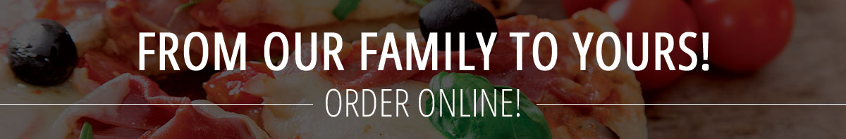 from our family to yours order online!