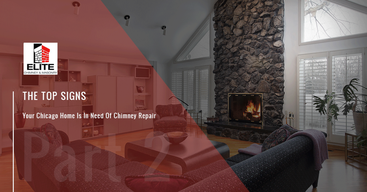 Chimney Repair Chicago Signs That You Need Chimney Repairs Part 2