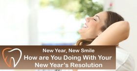 New Year, New Smile! How are you doing with your New Year's resolution?