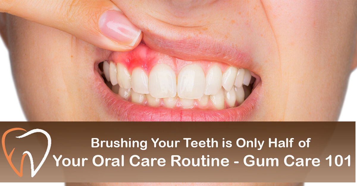 Gum Care 101 - Brushing your teeth is only half of your oral care routine.