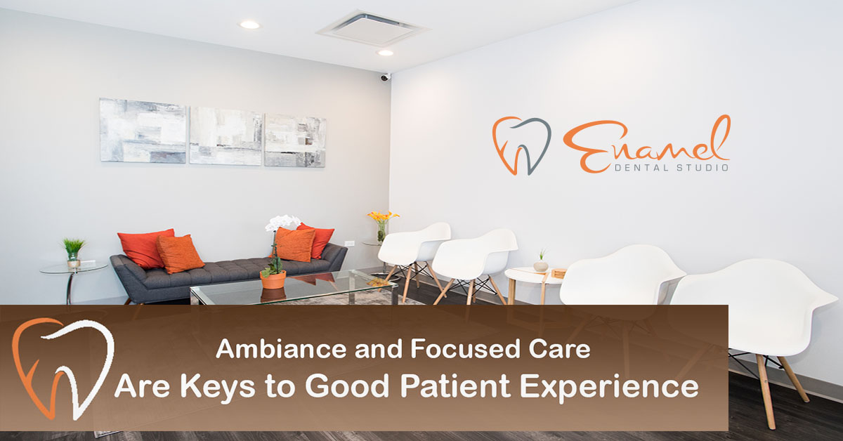 Ambiance, Focused Care Are Keys to Good Patient ExperienceAmbiance, Focused Care Are Keys to Good Patient Experience