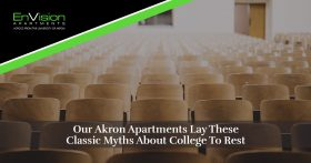 Our Akron Apartments Lay These Classic Myths About College To Rest