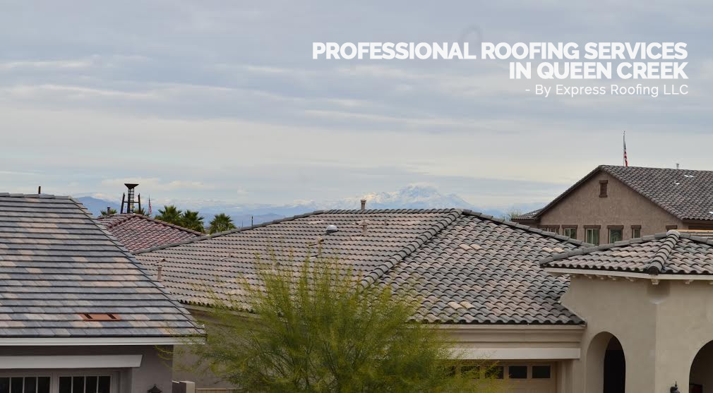 Queen Creek Roofing Company Best Queen Creek Roof