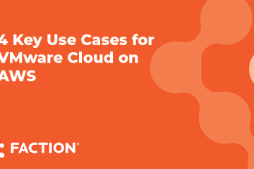 4 Key Use Cases for VMware Cloud on AWS