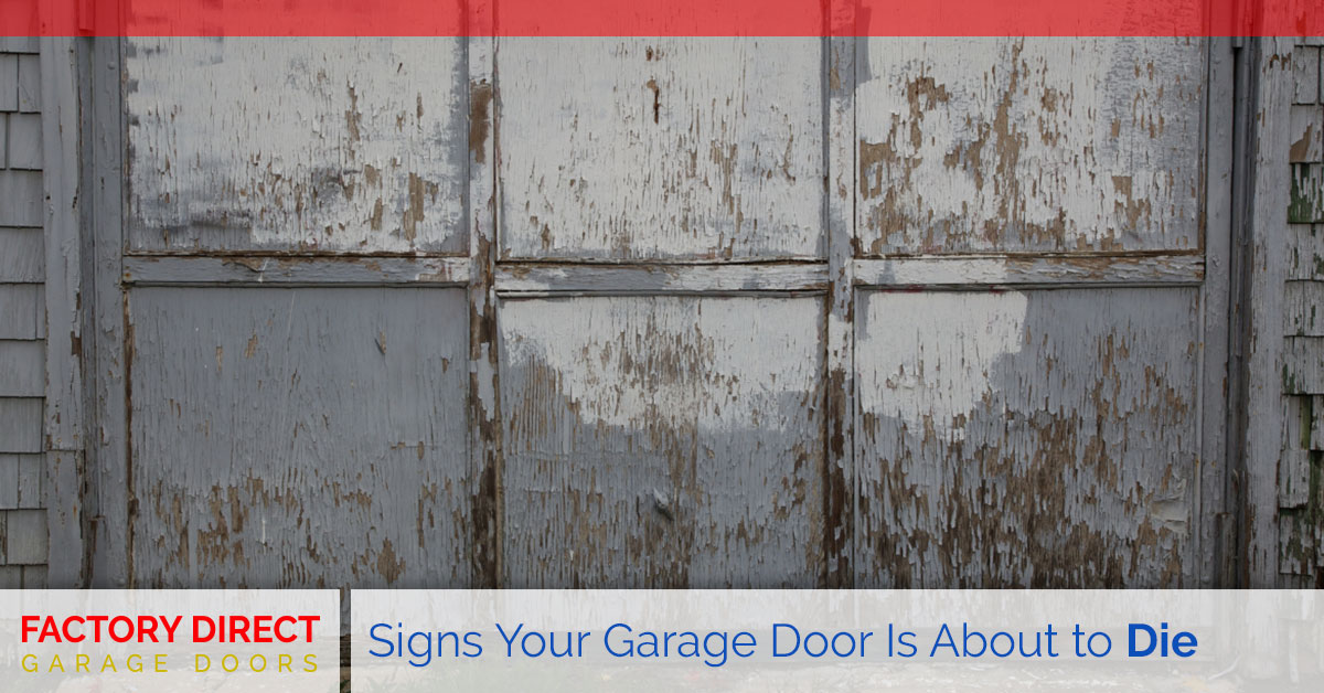 Signs Your Garage Door Is About to Die
