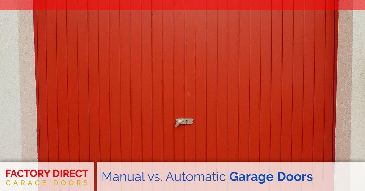 Manual vs. Automatic Garage Doors