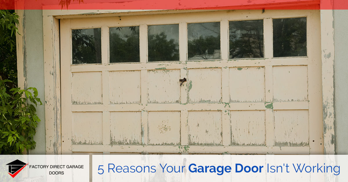 reasons your garage door isn't working