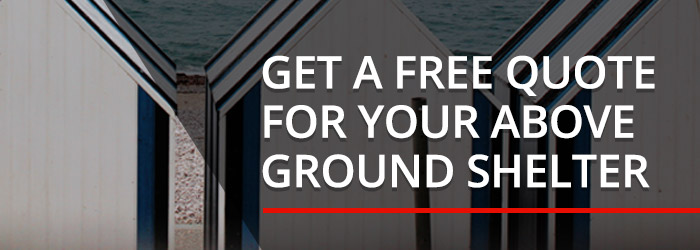 Get a free quote for your above ground tornado shelter