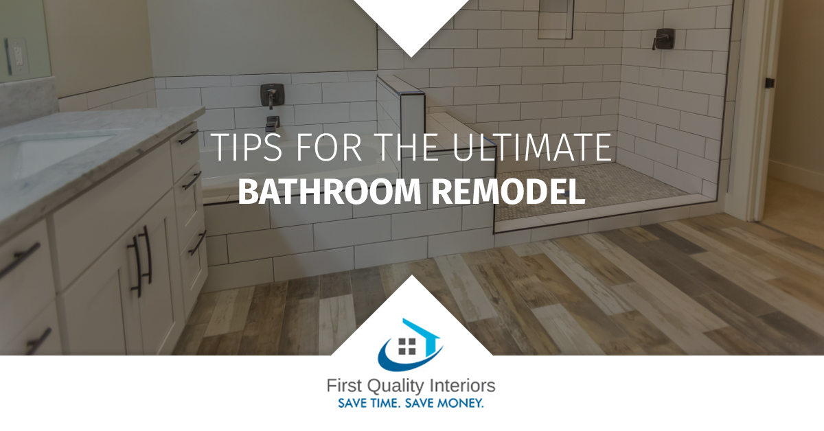Tips for the Ultimate Bathroom Remodel
