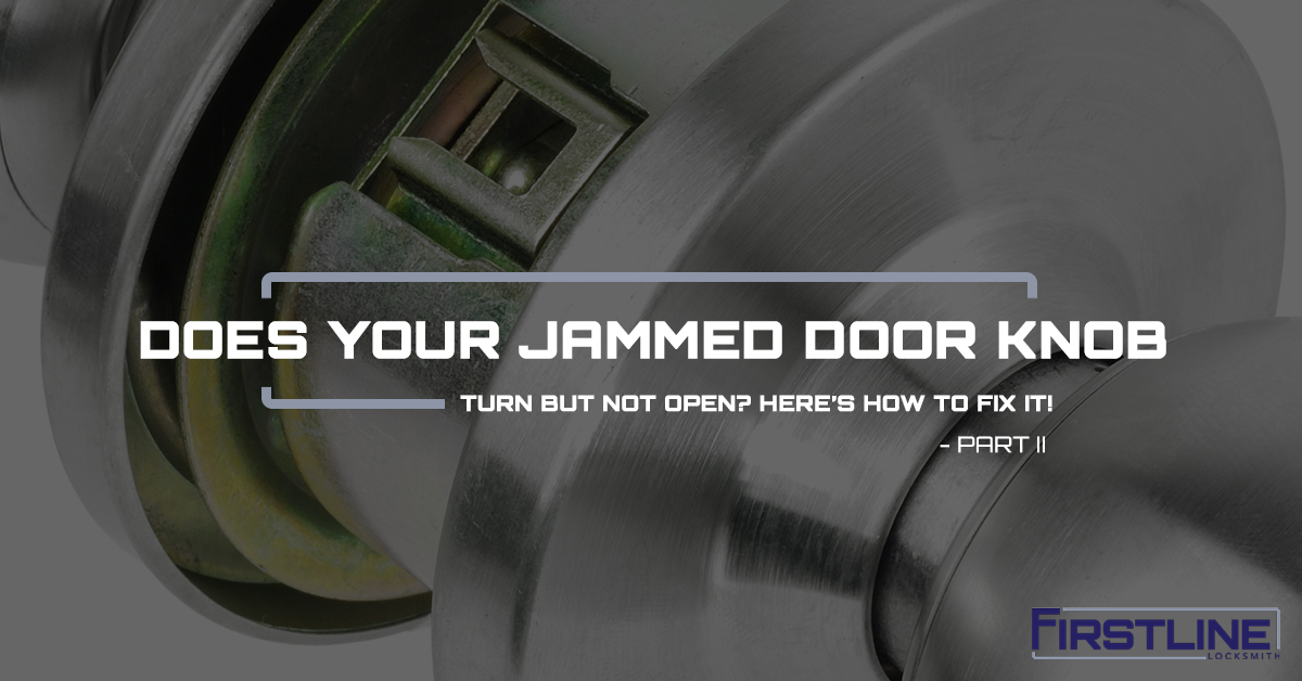 Does Your Jammed Door Knob Turn But Not Open? Hereu0027s How To Fix It! u2013 Part II & Locksmith Hamilton - Does Your Jammed Door Knob Turn But Not Open ...