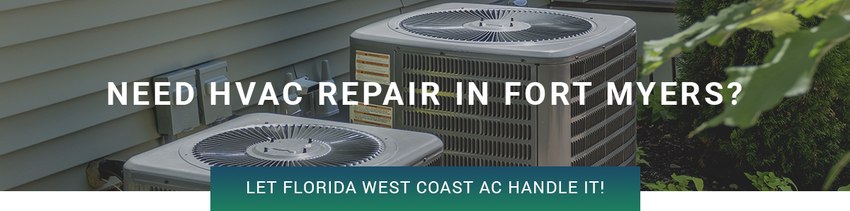Need HVAC in Fort Myers
