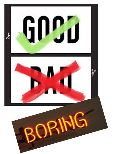 goood-bad-boring