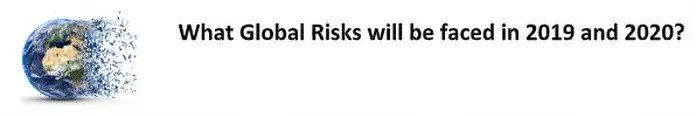 What Global risks will be faced in 2019 and 2020?