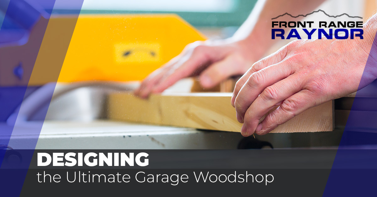 Designing the Ultimate Garage Woodshop