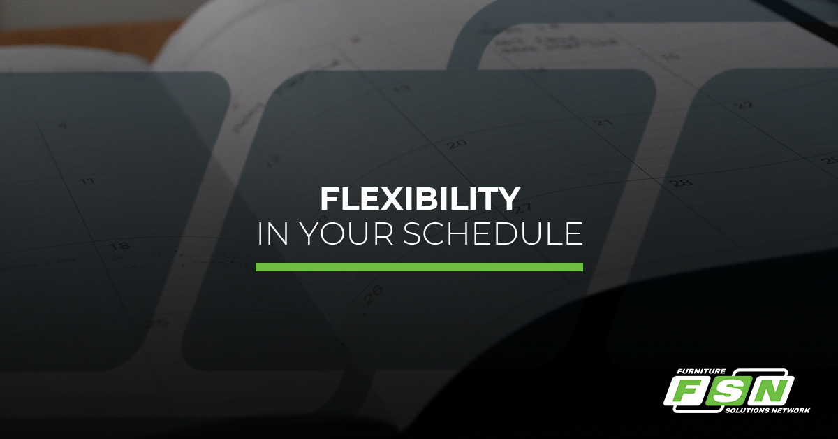 Flexibility In Your Schedule