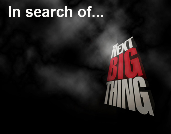 In-search-of-the-next-big-thing-301