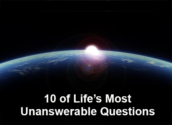 10-of-Lifes-Most-Unanswerable-Questions1