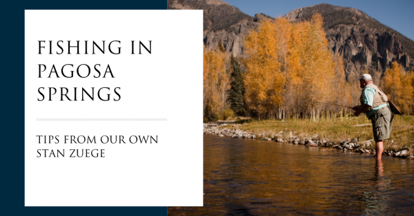 Fishing In Pagosa Springs